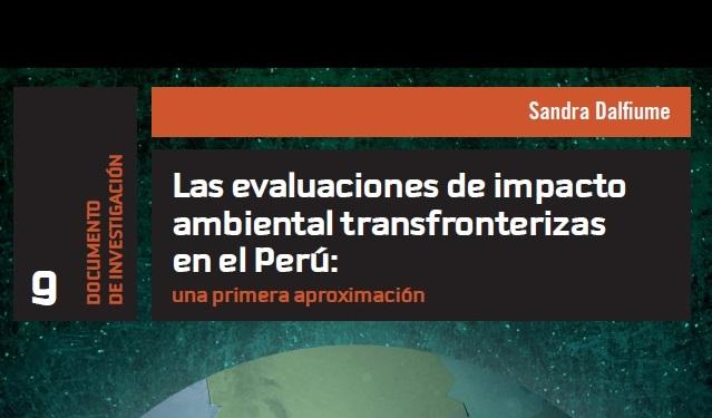 Universidad del Pacífico publica un estudio sobre la problemática de la evaluación del impacto ambiental en zonas de frontera