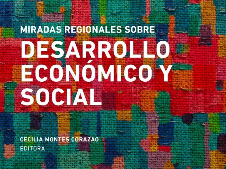 """Ya está a la venta el libro """"Miradas regionales sobre desarrollo económico y social"""""""