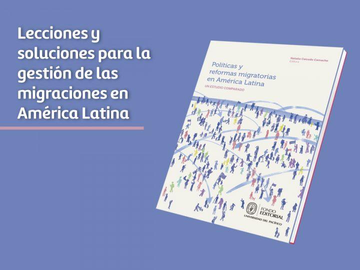 Lecciones y soluciones para la gestión de las migraciones en América Latina