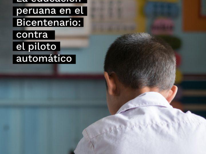 La educación peruana en el Bicentenario: contra el piloto automático