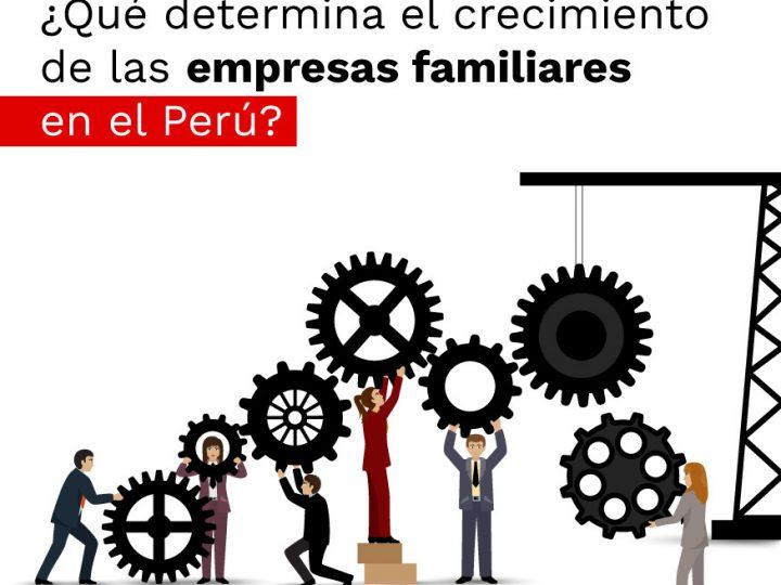 ¿Qué determina el crecimiento de las empresas familiares en el Perú?